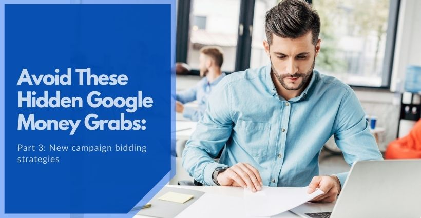 Hidden Google Money Grabs: New Campaign Bidding Strategies