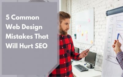 5 Common Web Design Mistakes That Will Hurt SEO