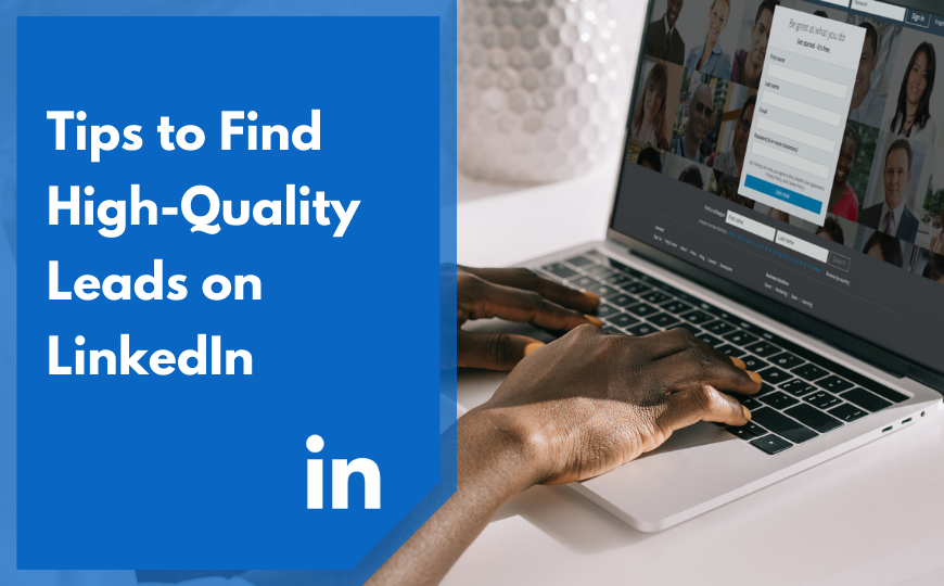 Tips to Find High-Quality Leads on LinkedIn