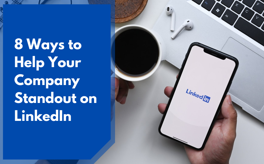 8 Ways to Help Your Company Standout on LinkedIn